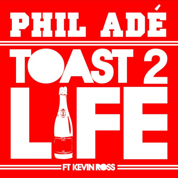 Toast 2 Life ft. Kevin Ross