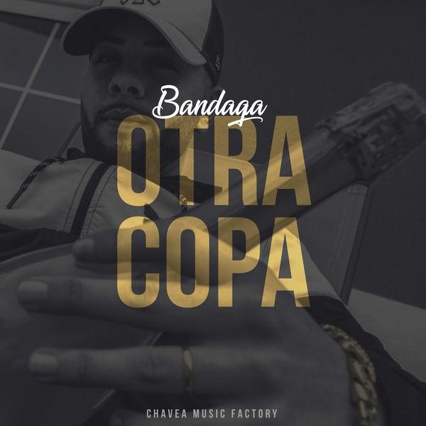 Bandaga - Otra copa