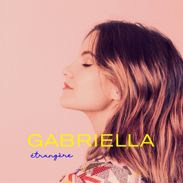 GABRIELLA - Cause Toujours