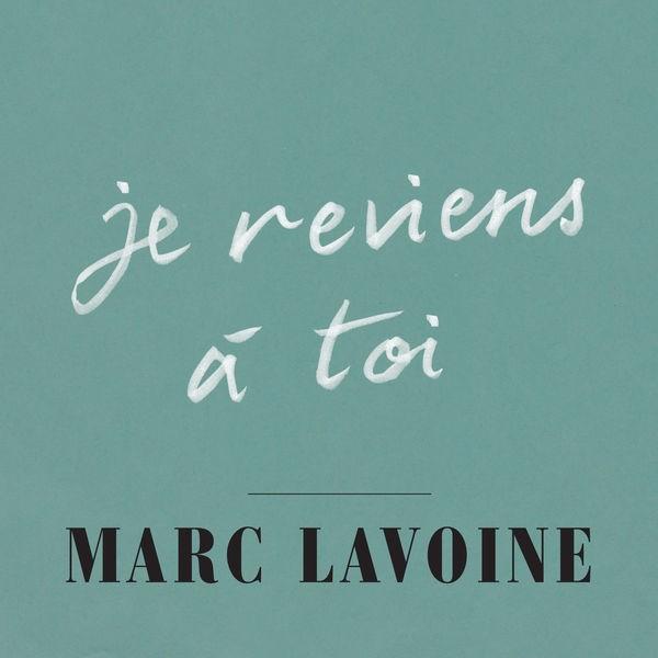 MARC LAVOINE - JE REVIENS A TOI