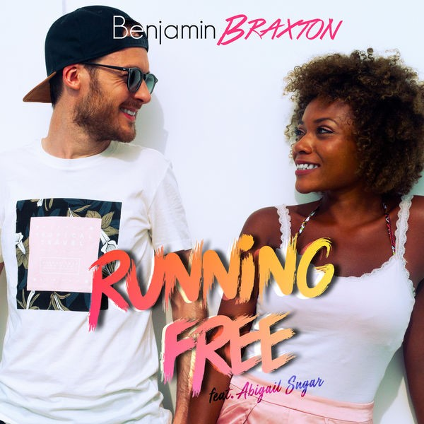 Benjamin Braxton feat. Abigail Sugar - Running Free (English Radio Edit) (English Radio Edit)