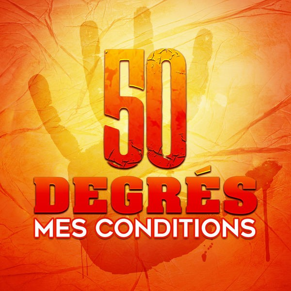 50 Degres - Mes Conditions
