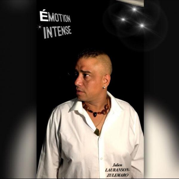 Julien Lauranson-Zulémaro - ÉMOTION INTENSE