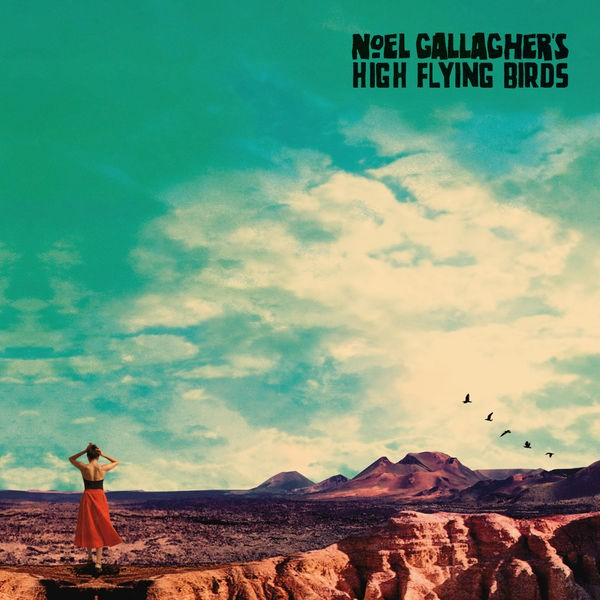 Noel Gallagher's High Flying Birds - She Taught Me How To Fly