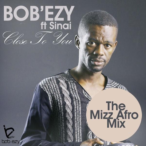 Bobezy - Close To You (The Mizz Afro Remix) [feat. Sinai]