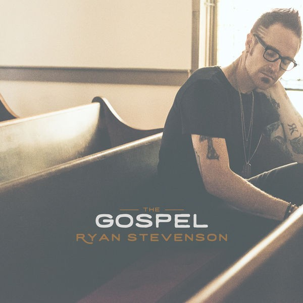 Ryan Stevenson - The Gospel