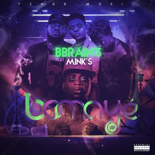 Bbrain's Feat Mink's - Bomaye