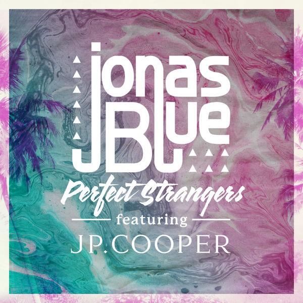 Jonas Blue - Perfect Strangers