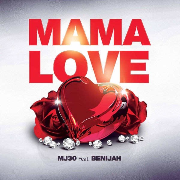 MJ30 FEAT. BENIJAH - Mama Love
