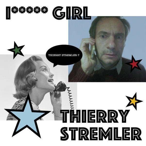 Thierry Stremler - i... Girl