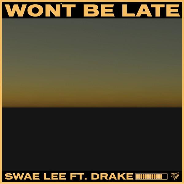 Swae Lee - Won't Be Late ft Drake