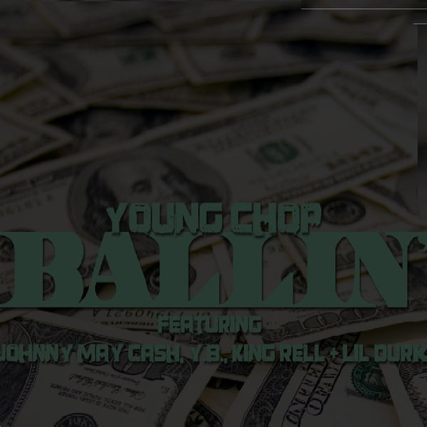 Ballin (feat. Johnny May Cash, Yb, King Rell & Lil Durk)