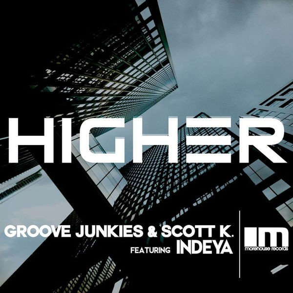Higher - Groove Junkies & Scott K. Main Mix