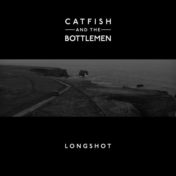 CATFISH AND THE BOTTLEMEN - Longshot