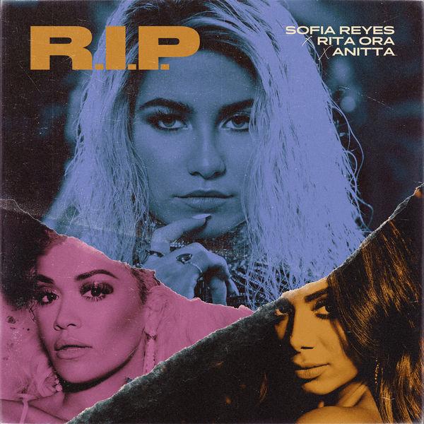 Sofía Reyes feat. Rita Ora and Anitta - R.I.P.