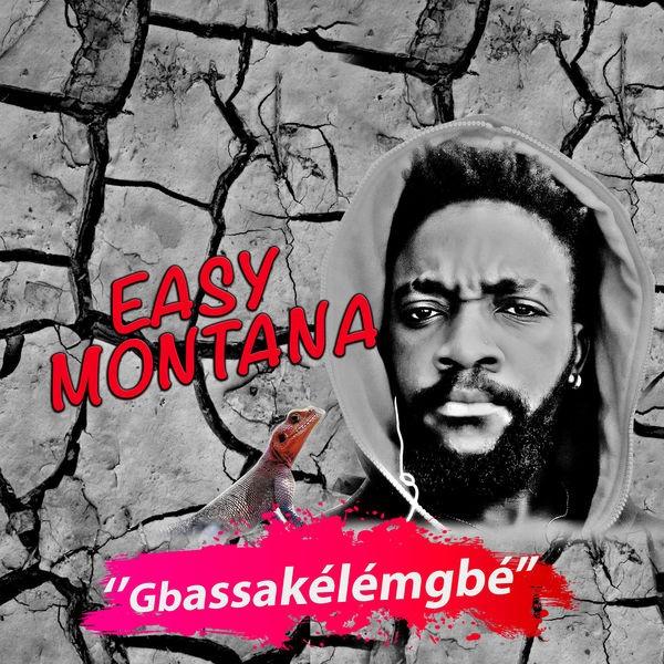 EASY MONTANA - Gbassakélémgbé