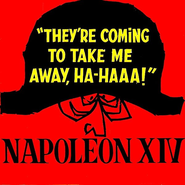 Napoleon XIV - They're coming to take me away