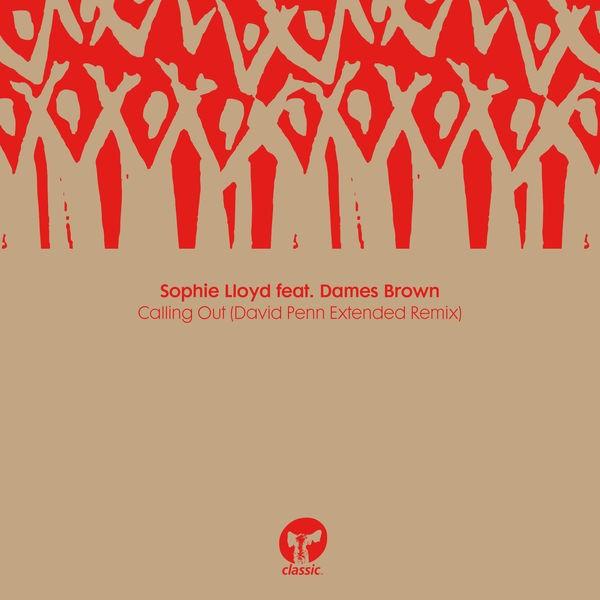 Sophie Lloyd, Dames Brown, David Penn - Calling Out (David Penn Extended Remix)