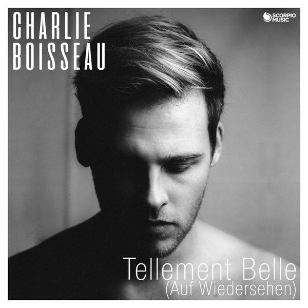 Charlie Boisseau - Tellement Belle