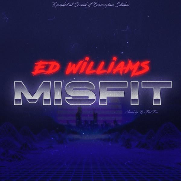 Ed Williams - Misfit
