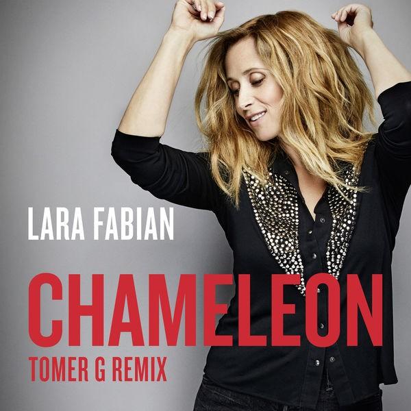 Lara Fabian - Chameleon (Tomer G Remix) [Extended Remix]