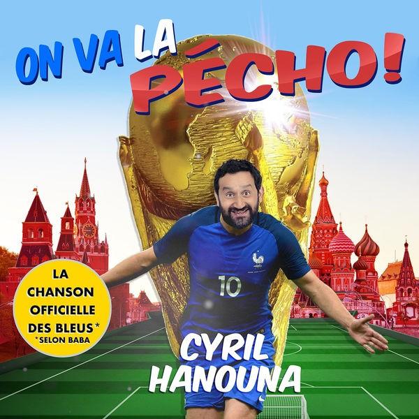Cyril Hanouna - On va la pécho! (La chanson officielle des bleus *Selon Baba)